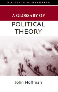 A Glossary of Political Theory (Politics Glossaries) free download