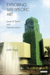 Exploring Site-Specific Art: Issues of Space and Internationalism free download