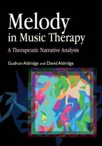 Melody In Music Therapy: A Therapeutic Narrative Analysis [RE-POST] free download