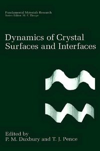 Dynamics of Crystal Surfaces and Interfaces free download