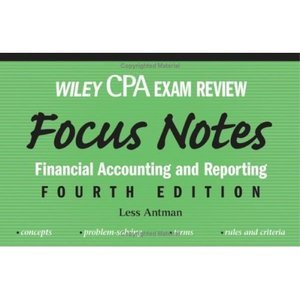 CPA Examination Review Focus Notes: Financial Accounting and Reporting