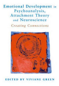 Emotional Development in Psychoanalysis, Attachment Theory and Neuroscience: Creating Connections free download