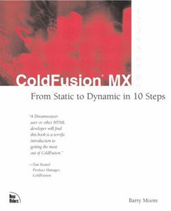 ColdFusion MX: From Static to Dynamic in 10 Steps free download