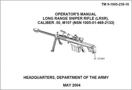 Operator's Manual Long Range Sniper Rifle (LRSR), Caliber .50, M107 (TM 9-1005-239-10) free download