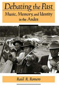 Debating the Past: Music, Memory, and Identity in the Andes download dree