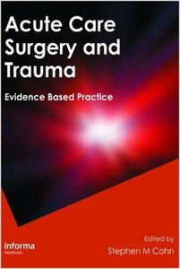 Acute Care Surgery and Trauma: Evidence-Based Practice [RE-POST] free download