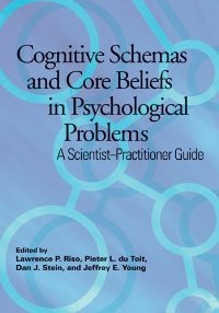 Cognitive Schemas and Core Beliefs in Psychological Problems: A Scientist-Practitioners Guide free download