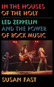 In the Houses of the Holy: Led Zeppelin and the Power of Rock Music free download