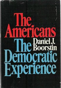 technology and democracy by daniel boorstin The image: a guide to pseudo-events in america by daniel j boorstin, vintage edition (p 37), 1992 31 copy quote the hero is known for achievements the celebrity for well-knowns.