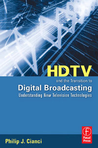 HDTV and the Transition to Digital Broadcasting: Understanding New Television Technologies free download
