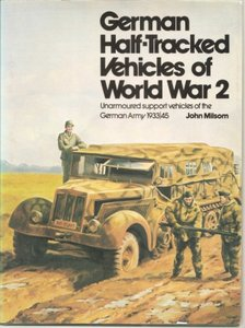 German Half-Tracked Vehicles of World War 2: Unarmoured Support Vehicles of the German Army 1933-45 free download