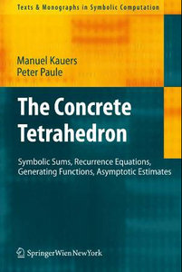 The Concrete Tetrahedron: Symbolic Sums, Recurrence Equations, Generating Functions, Asymptotic Estimates free download