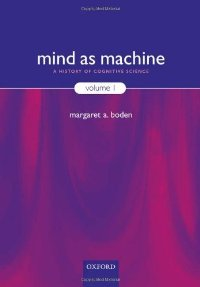 Mind as Machine: A History of Cognitive Science free download