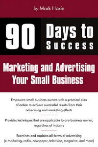90 Days to Success Marketing and Advertising Your Small Business free download