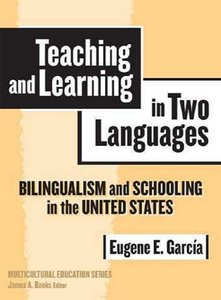 Teaching And Learning in Two Languages: Bilingualism And Schooling in the United States free download