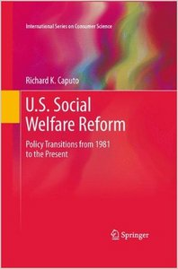 U.S. Social Welfare Reform: Policy Transitions from 1981 to the Present (International Series on Consumer Science) free download