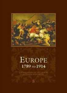 Europe - 1789 to 1914 - Encyclopedia of the Age of Industry and Empire (5 Volume Set) free download