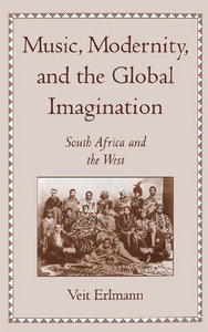 Music, Modernity, and the Global Imagination: South Africa and the West free download