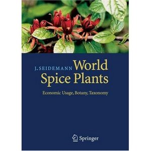World Spice Plants: Economic Usage, Botany, Taxonomy free download