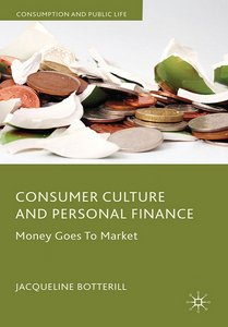 Consumer Culture and Personal Finance: Money Goes to Market free download