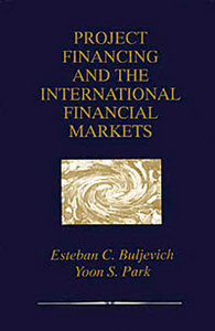 Project Financing and the International Financial Markets free download