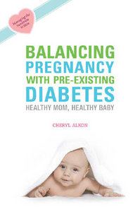 Balancing Pregnancy with Pre-Existing Diabetes: Healthy Mom, Healthy Baby free download