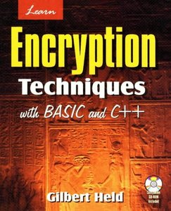 Learn Encryption Techniques with BASIC and C free download