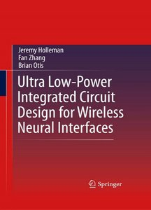 Ultra Low-Power Integrated Circuit Design for Wireless Neural Interfaces free download