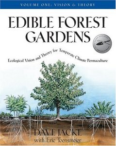 Edible Forest Gardens (Vol. 1): Ecological Vision, Theory For Temperate Climate Permaculture free download