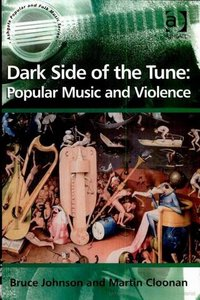 Dark Side of the Tune: Popular Music and Violence free download