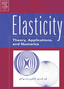 Elasticity: Theory, Applications, and Numerics free download