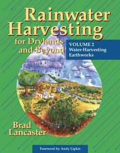 Rainwater Harvesting for Drylands and Beyond (Vol. 2): Water-Harvesting Earthworks free download