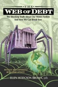 Web of Debt: The Shocking Truth About Our Money System and How We Can Break Free free download