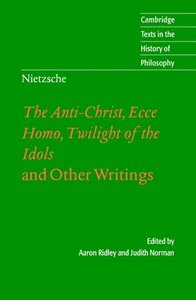 The Anti-Christ, Ecce Homo, Twilight of the Idols: And Other Writings free download