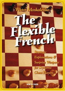 Flexible French: Strategic Explanationsamp; Surprise Weapons for Dynamic Players free download