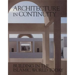 Architecture in Continuity: Building in the Islamic World Today free download