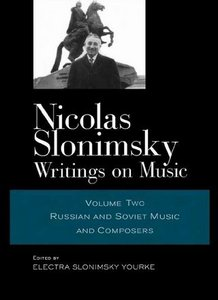 Nicolas Slonimsky: Writings on Music: Russian and Soviet Music and Composers free download