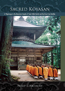 Sacred Koyasan: A Pilgrimage to the Mountain Temple of Saint Kobo Daishi and the Great Sun Buddha free download