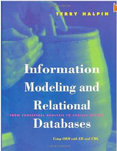 Information Modeling and Relational Databases: From Conceptual Analysis to Logical Design free download