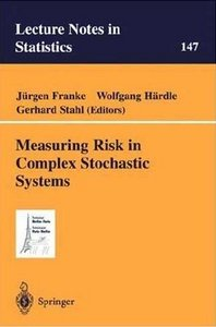 Measuring Risk in Complex Stochastic Systems by J. Franke free download