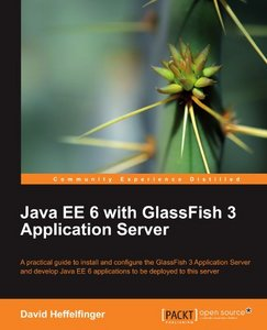 Java EE 6 with GlassFish 3 Application Server free download