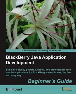 BlackBerry Java Application Development: Beginner's Guide free download