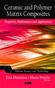 Ceramic and Polymer Matrix Composites: Properties, Performance and Applications (Polymer Science and Technology) free download