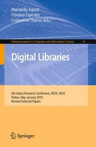 Digital Libraries: 6th Italian Research Conference, IRCDL 2010, Padua, Italy, January 28-29, 2010 free download