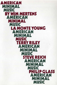 American Minimal Music: La Monte Young, Terry Riley, Steve Reich, Philip Glass free download