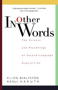 In Other Words: The Science And Psychology Of Second-language Acquisition free download