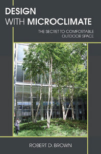 Design with Microclimate: The Secret to Comfortable Outdoor Space free download