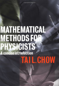 Mathematical Methods for Physicists: A Concise Introduction by Tai L. Chow free download