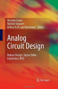Analog Circuit Design: Robust Design, Sigma Delta Converters, RFID free download
