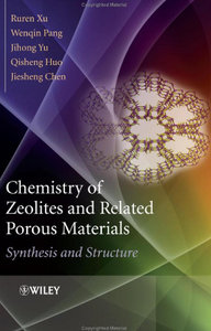 Chemistry of Zeolites and Related Porous Materials: Synthesis and Structure free download